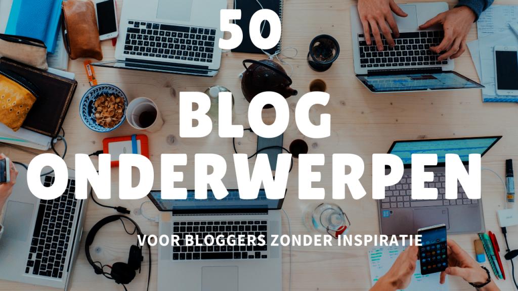 blogonderwerpen inspiratie
