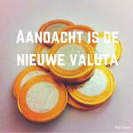Aandacht is de nieuwe valuta