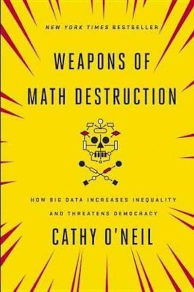 weapons of math destruction algoritmes