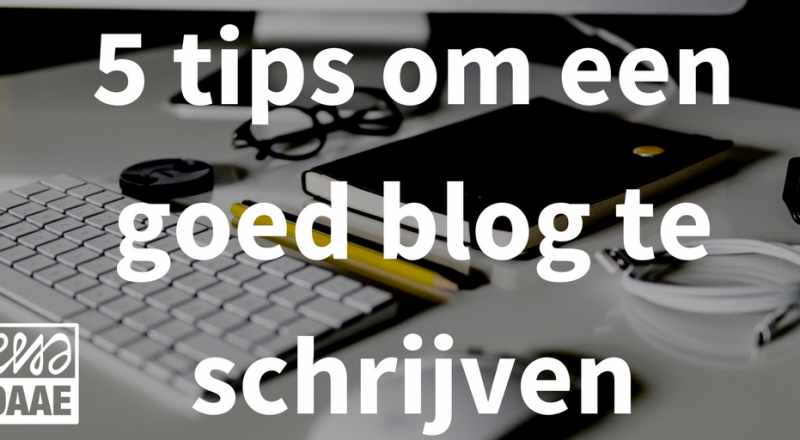 goed blog schrijven 5 tips