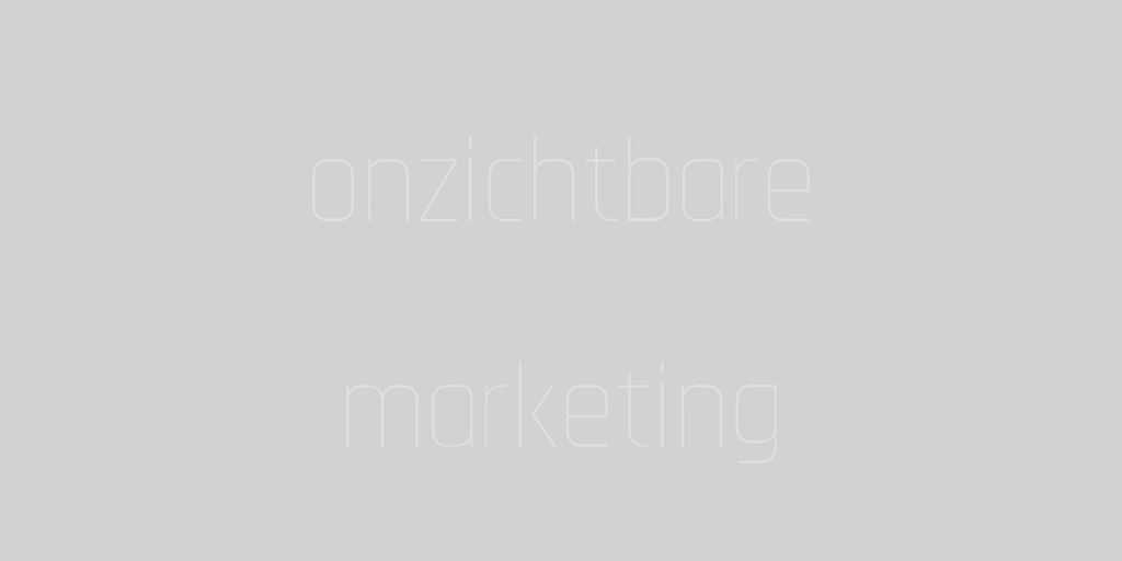 onzichtbare marketing