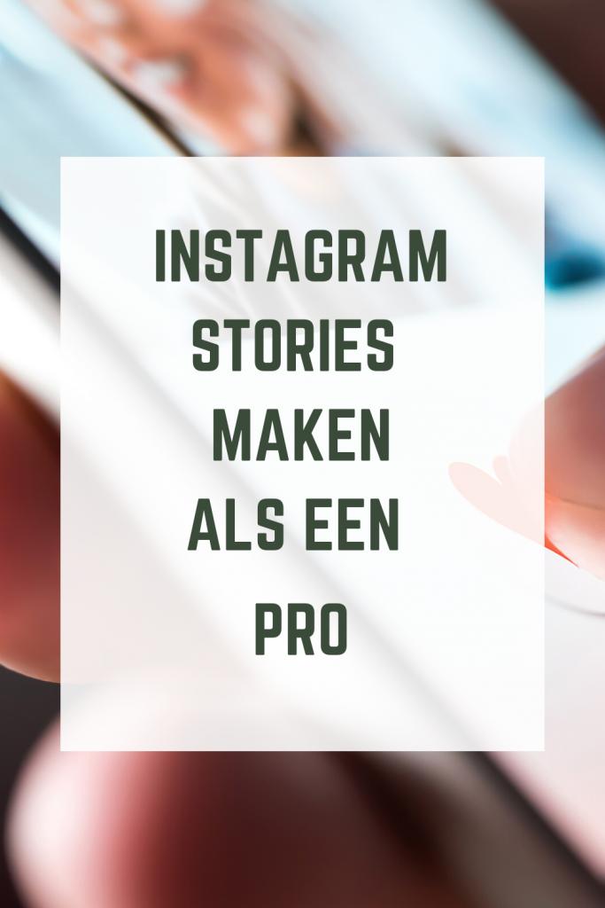 Instagram stories maken als een pro