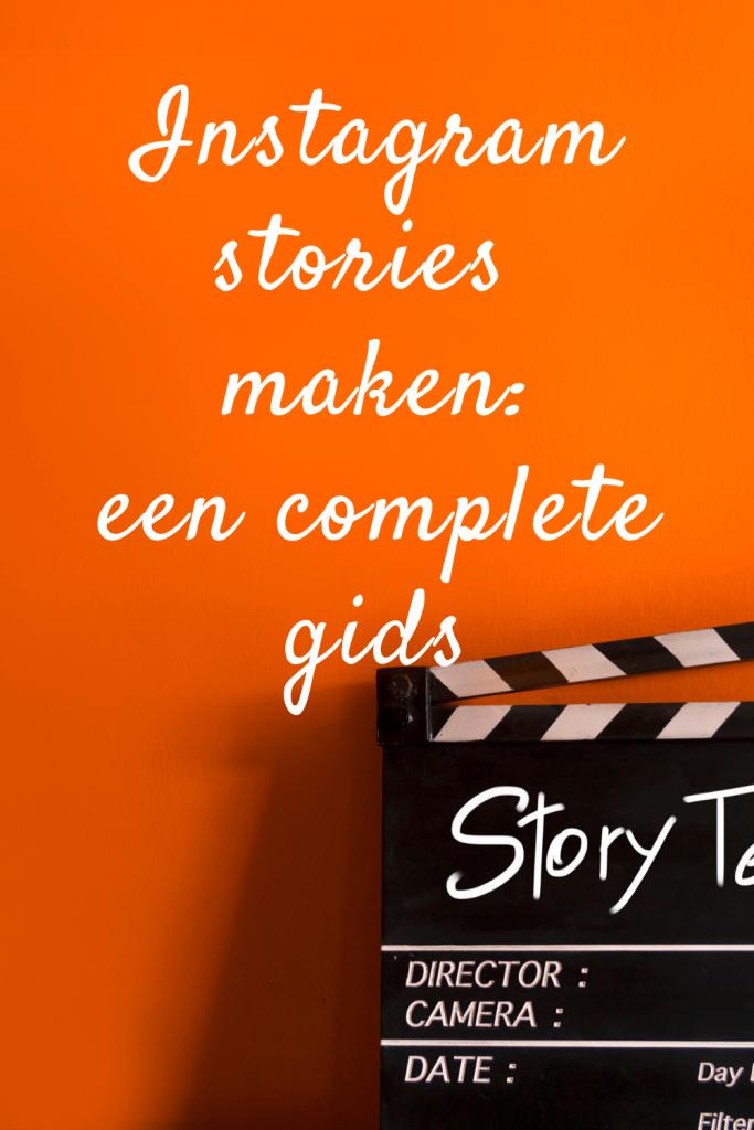 Isntagram stories maken een complete gids