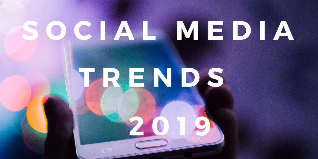 social media trends 2019 Elja