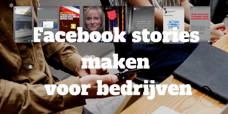 Facebook stories maken voor bedrijven
