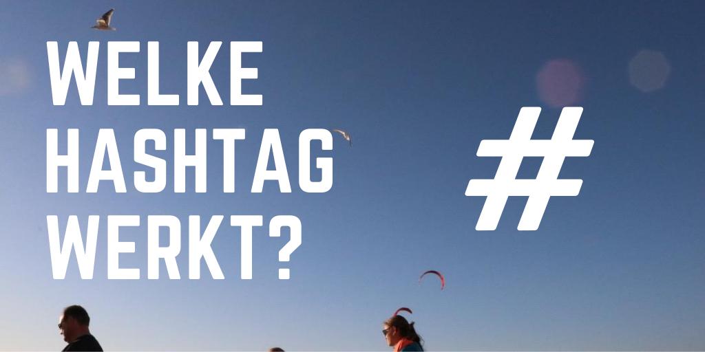 welke hashtag werkt?