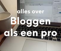 Alles over bloggen als een pro